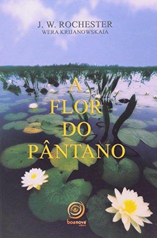 A Flor do Pântano (Em Portuguese do Brasil)