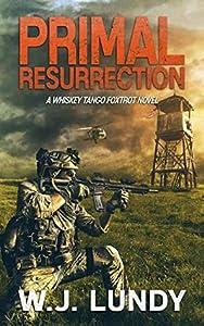 Primal Resurrection (Whiskey Tango Foxtrot #8)