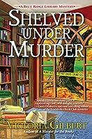 Shelved Under Murder (Blue Ridge Library Mysteries #2)