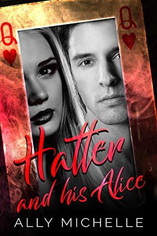 Hatter and His Alice by Ally Michelle