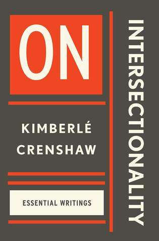 On Intersectionality: The Essential Writings of Kimberlé Crenshaw