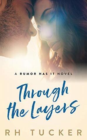Through the Layers (Rumor Has It, #4)