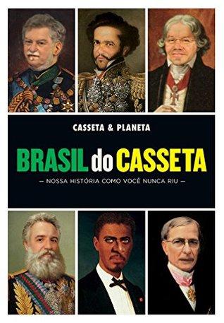Brasil do Casseta. Nossa Historia Como Voce Nunca Riu by Casseta e Planeta