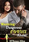 Warning: Dangerous Curves Ahead (Dangerously Curvy Book 1)