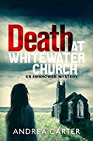 Death at Whitewater Church (Inishowen Mysteries, #1)