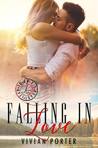 Falling In Love: A Sweet Traveling Romance Novel (All Roads Lead To Love Book 2)