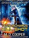 Tanis Richards: Kill Shot (Aeon 14 - Origins of Destiny, #4)