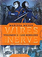 Wires and Nerve: Volumen 2 Los Rebeldes