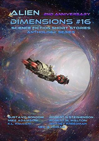Alien Dimensions: Science Fiction Short Stories Anthology Series #16