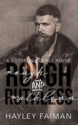 Rough & Ruthless (Notorious Devils #4)