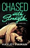 Chased with Strength (Cash Bar #2) by Hayley Faiman
