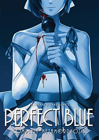 Perfect Blue Complete Metamorphosis By Yoshikazu Takeuchi