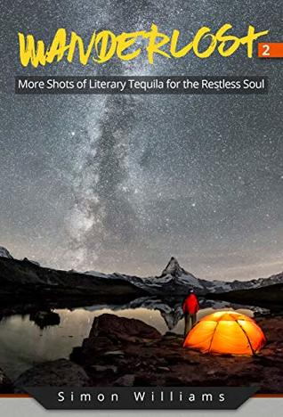 Wanderlost 2: More Shots of Literary Tequila for the Restless Soul