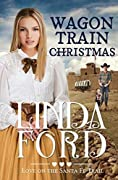 Wagon Train Christmas (Love on the Santa Fe Trail #4)