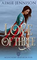 Love of Three: A Mount Roxby Novella