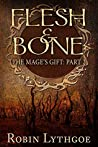 Flesh and Bone (The Mage's Gift #2)