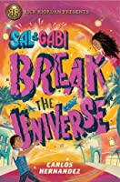 Sal and Gabi Break the Universe (Sal and Gabi, #1)
