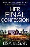 Her Final Confession (Detective Josie Quinn, #4)