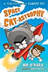 Space Cat-astrophe (My FANGtastically Evil Vampire Pet #2)