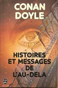 Histoires Et Messages De L'au Delà