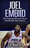 Joel Embiid: The Inspiring Story of One of Basketball's Star Centers (Basketball Biography Books)