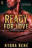Ready for Love (All or Nothing Book 2)