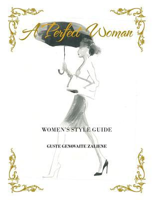 A Perfect Woman Women S Style Guide By Guste Genovaite Zaliene