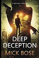 Deep Deception: A Dan Roy Thriller