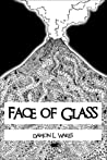Face of Glass