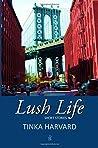 Lush Life: Short Stories
