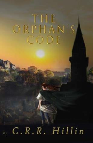 The Orphan's Code by C.R.R. Hillin