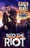 Into the Riot (Riot MC #3)