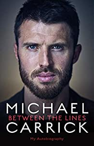 Michael Carrick: Between the Lines: My Autobiography