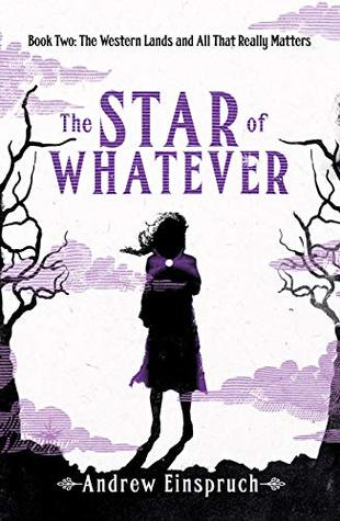 The Star of Whatever by Andrew Einspruch