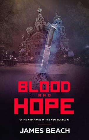 Blood and Hope (Crime and Magic in the New Russia #3)