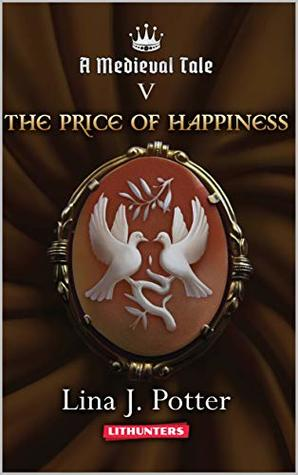 The Price of Happiness: A Strong Woman in the Middle Ages (A Medieval Tale #5)
