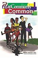 UNCOMMONLY COMMON