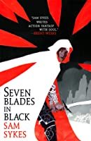 Seven Blades in Black (The Grave of Empires, #1)