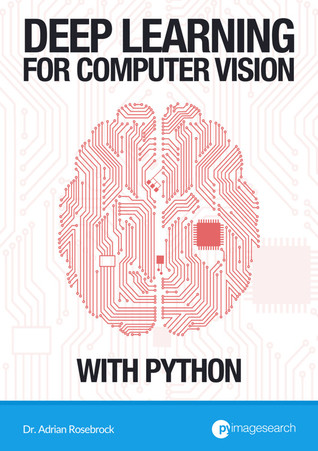 Deep Learning for Computer Vision with Python — ImageNet Bundle