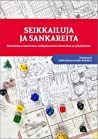 Seikkailuja ja sankareita: Katsauksia suomalaisen roolipelaamisen historiaan ja nykyhetkeen