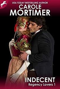 Indecent (Regency Lovers #1)