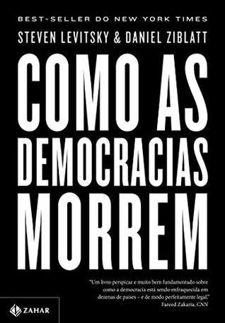 Como as democracias morrem by Steven Levitsky