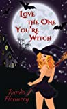 Love The One You're Witch (Magically Yours Series) (Volume 1)