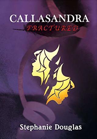 Callasandra: Fractured