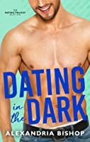 Dating in the Dark (Dating, #1)
