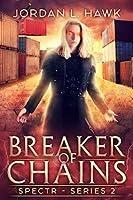 Breaker of Chains (SPECTR Series 2, #4)