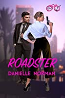 Roadster (Iron Ladies, #1; Iron Orchids, #13)