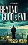 Beyond Good & Evil (A Victor Loshak Thriller #1)