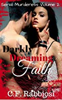 Darkly Dreaming Faith (Book 2 of Serial Murderess and Lover of the Dead)
