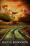 Ransom's Law by David Johnson